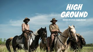 Interview with Stephen Johnson, director of High Ground