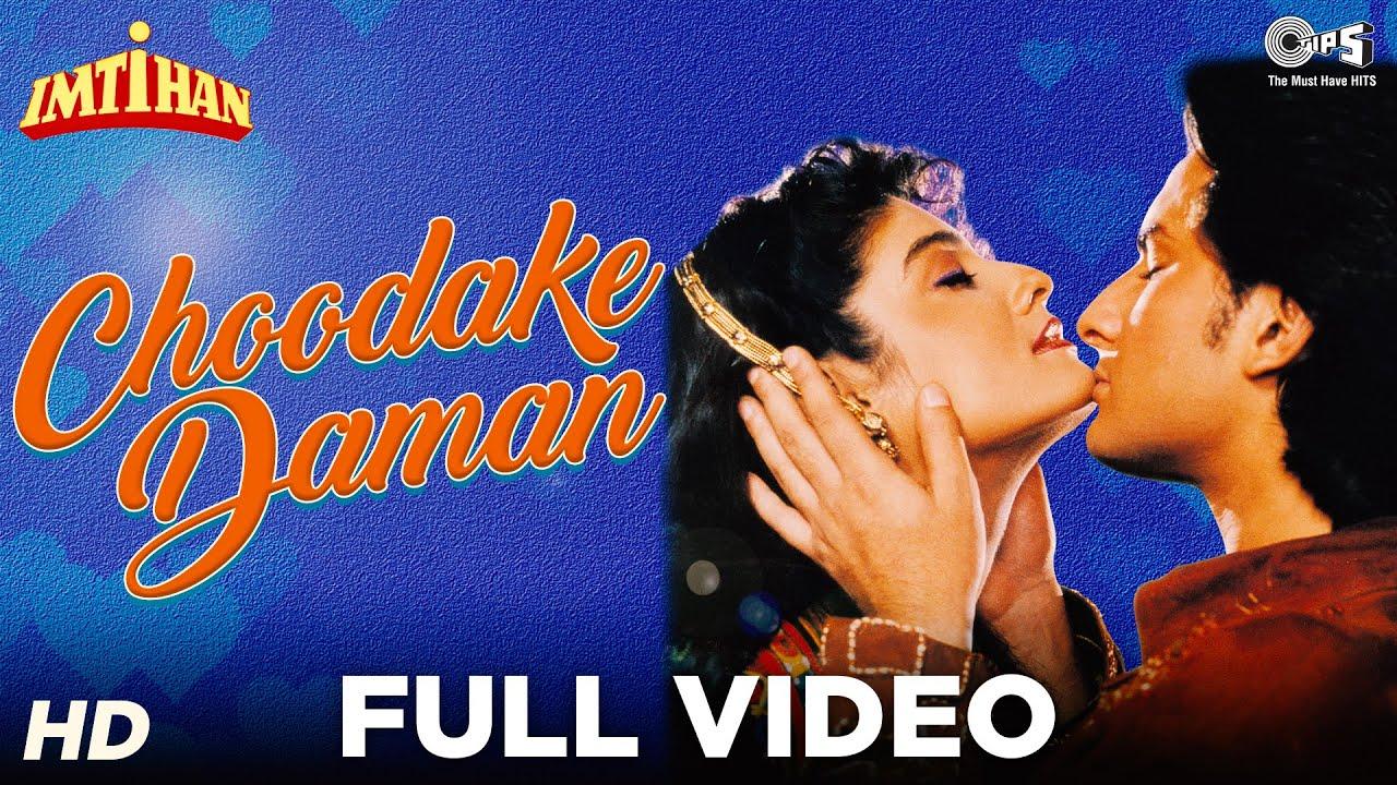 Download Choodake Daman Full Video - Imtihan   Saif Ali Khan, Raveena Tandon   Kumar Sanu & Alka Yagnik