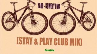 Yaro - Rowery Dwa (Stay & Play Club Mix) Rip Radio FTB