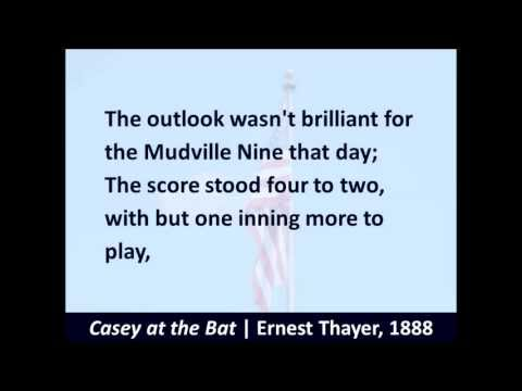 Casey at the Bat - Ernest Thayer - 1888 - Hear the Poem