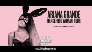 Ariana Grande | Dangerous Woman Tour | Frankfurt | Ticketmaster