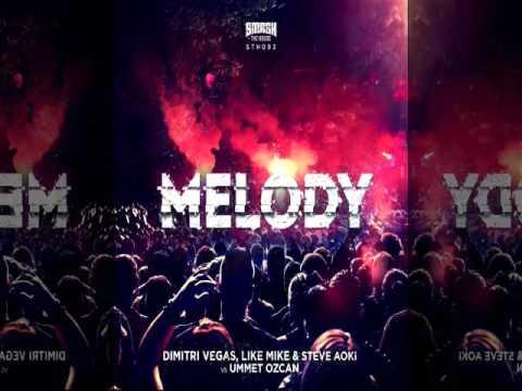 Dimitri Vegas, Like Mike & Steve Aoki vs Ummet Ozcan - Melody (Radio Edit) - YouTube