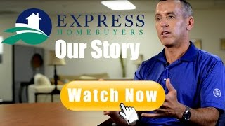Express Homebuyers: Our Company Story - We Buy Your House in 7 days