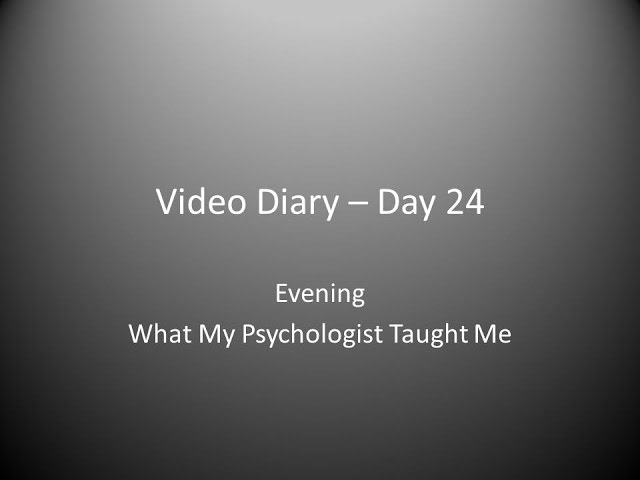 Day 24 Evening : What My Psychologist Taught Me