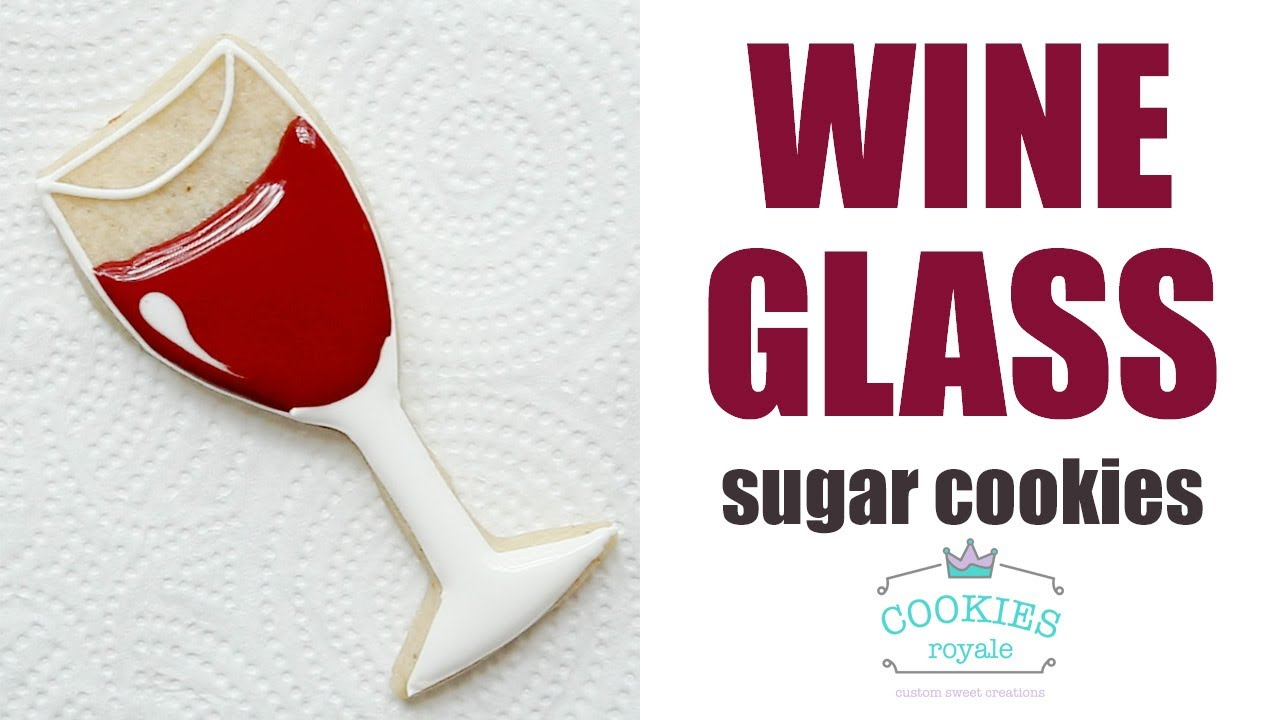 How To Decorate Wine Gl Sugar Cookies With Royal Icing