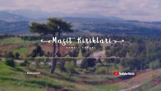 Download Lagu MASIT KIRIKLARI (ÇAMELİ YÖRESİ) mp3