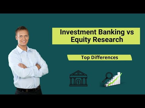 Investment banking vs Equity research | Side by Side Comparison