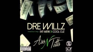 """Dre Willz """"Ass N Titts"""""""