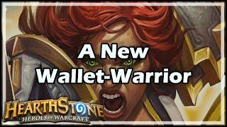 [Hearthstone] A New Wallet-Warrior