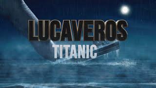 LUCAVEROS  - Титаник