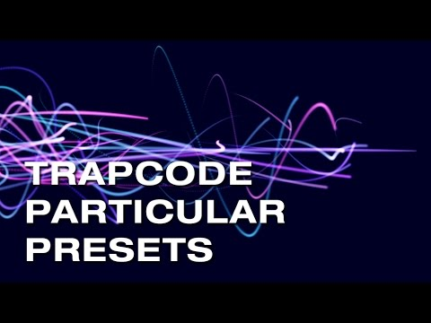 Trapcode Particular Presets in After Effects