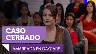 Video Amarrada en daycare | Caso Cerrado | Entretenimiento download MP3, 3GP, MP4, WEBM, AVI, FLV Maret 2017