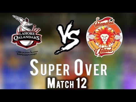 Lahore Qalandars vs Islamabad United   Super Over   Islamabad United Won   HBL PSL 2018 thumbnail