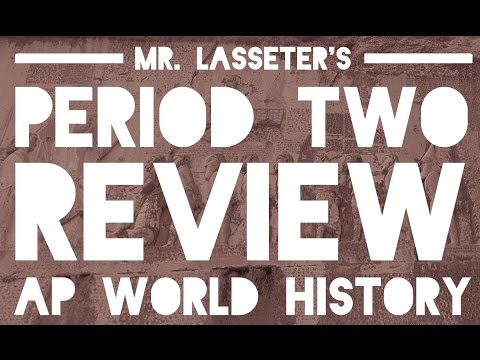 AP World History Exam - Period 2 Review (1/3)