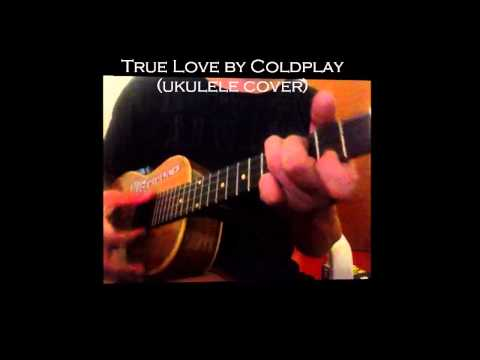 True Love By Coldplay (ukulele Cover)