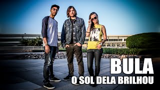 BULA - O sol dela brilhou (Lyric Video)