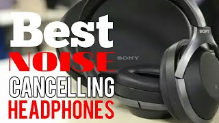 Best Noise-Cancelling Headphones of 2018 | Sony WH 1000XM2