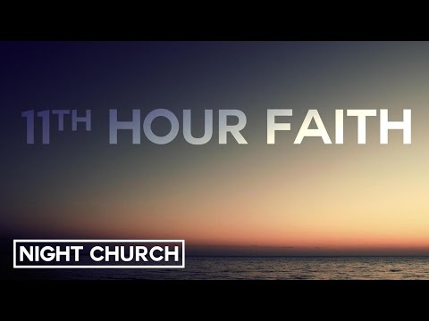 11th Hour Faith: trusting God in the last minute