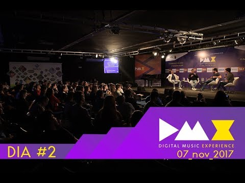 DMX Conference (Digital Music Experience) Dia #2   07 novembro