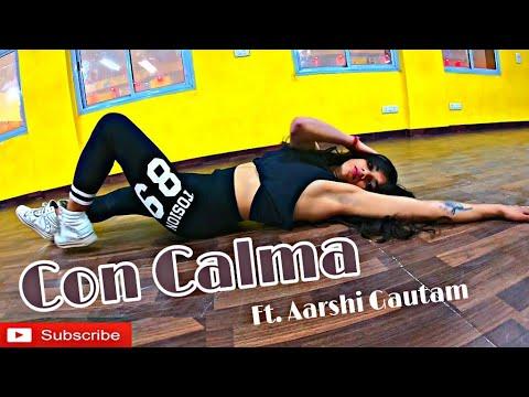 Daddy Yankee & Snow - Con Calma Ft. Aarshi Gautam || Dance Choreography.