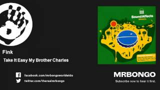 Fink - Take It Easy My Brother Charles - feat. Tina Grace