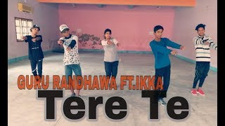 Guru Randhawa TERE TE  | Dance video | Choreography Ambuj.k