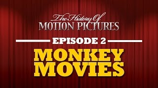 Monkey Movies - The History Of Motion Pictures (Ep.2)