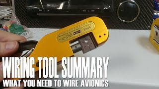 Wiring Tool Summary - what you need to wire avionics