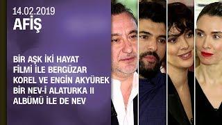 Bir Aşk İki Hayat ile Bergüzar Korel ve Engin Akyürek, yeni albümü ile de Nev - Afiş 14.02.2019