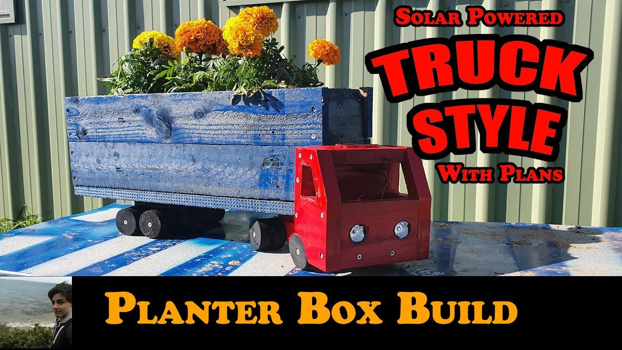 Planter Box Build (Solar Powered Truck Style)