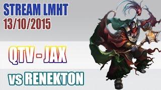 Stream cá nhân QTV 13/10: JAX vs RENEKTON ✔