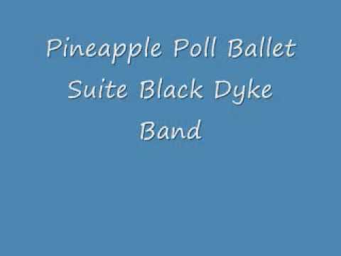 Pineapple Poll Ballet Suite Black Dyke Band