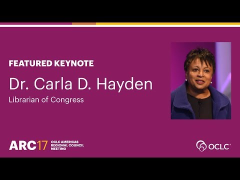 Dr. Carla D. Hayden, Librarian of Congress: Featured Keynote at OCLC ARC17