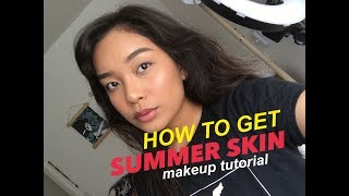 HOW TO GET: SUMMER SKIN (a makeup tuToRiAL)