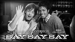 Michael Jackson - Say Say Say [2015 Remix] | Solo Version