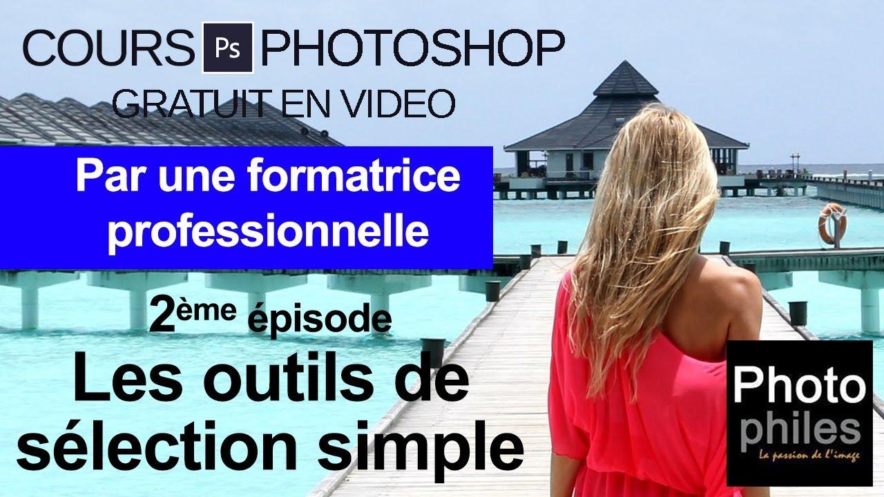 N°2 Cours PHOTOSHOP : Les outils de sélection simples