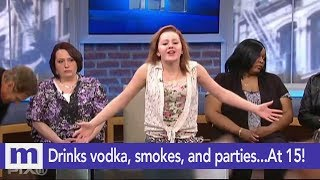 Drinks vodka, smokes, and parties...At only 15! | The Maury Show
