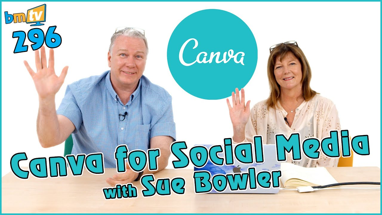 How to use Canva for Social Media with Sue Bowler - BMTV 296