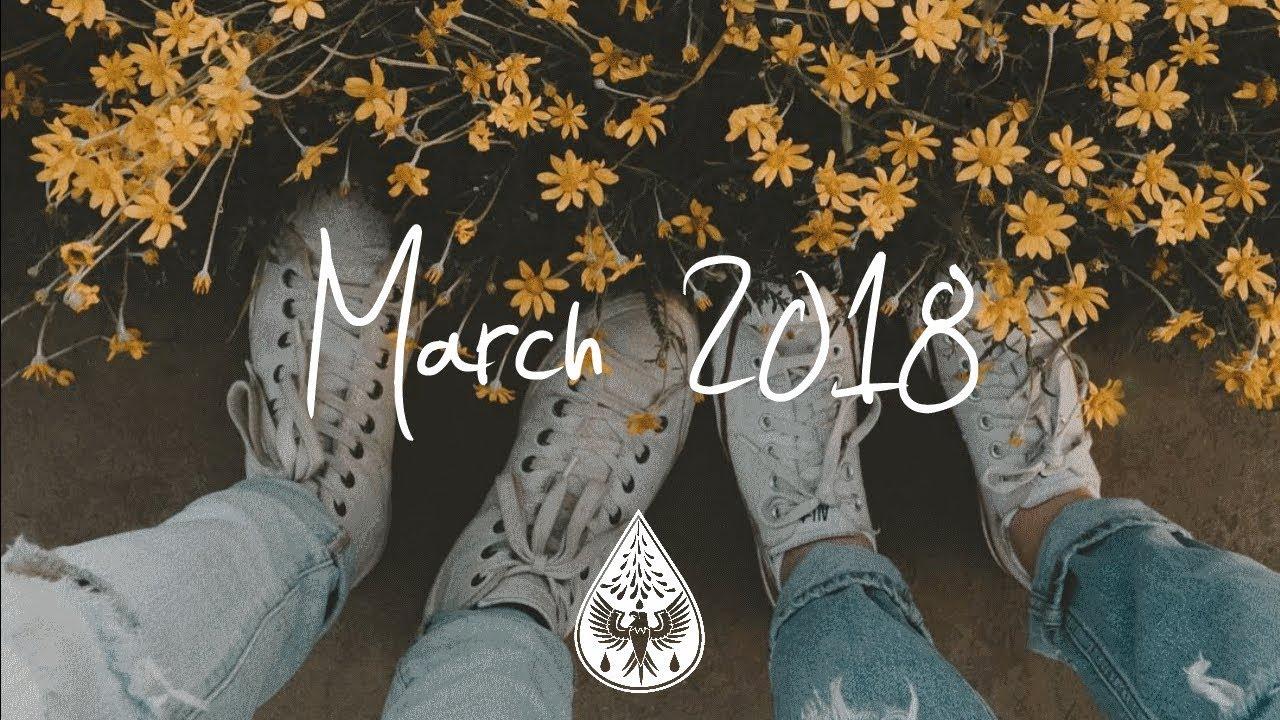 Indie/Pop/Folk Compilation - March 2018 (1½-Hour Playlist)
