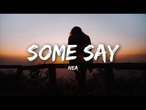 Nea - Some Say (Lyrics)