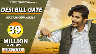 DESI BILL GATE OFFICIAL | GULZAAR CHHANIWALA | New Haryanvi Songs Haryanavi 2019 | Haryanvi Songs