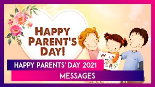 Happy Parents' Day 2021 Wishes: Celebrate the Day With Lovely Quotes, Images and WhatsApp Messages