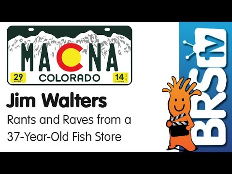 Rants and Raves from a 37 year old LFS by Jim Walters | MACNA 2014