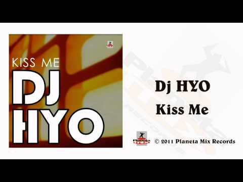 Dj HYO - Kiss Me (Radio Edit)