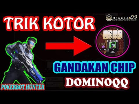 Trik Kotor Gandakan Chip DominoQQ Online | Pokerbot Hunter