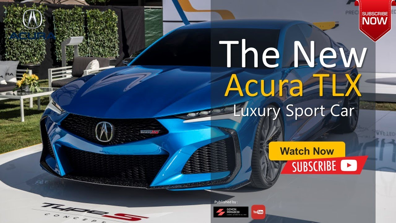 The 2021 Acura Tlx Type S Concept All New & Sport Luxury ...