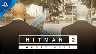 Hitman 2 – Ghost Mode Gameplay Reveal | PS4