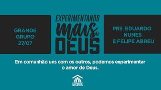 Em comunhão uns com os outros, podemos experimentar o amor de Deus | Live Grande Grupo 27/07