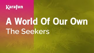 Karaoke A World Of Our Own - The Seekers *
