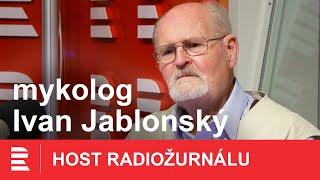Ivan Jablonský: Houby mají nejrůznější léčivé účinky, užívejte je jako prevenci